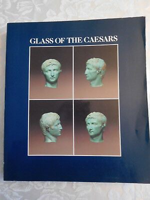 Glass of the Caesars  Ancient Roman Rome Corning Museum 1987 Illustrated Art