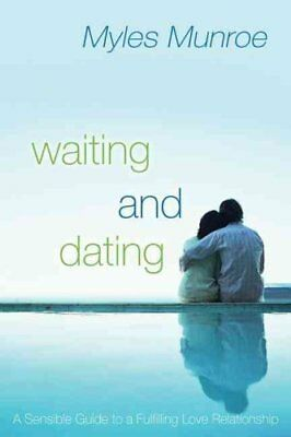 Waiting and Dating A Sensible Guide to a Fulfilling Love Relati... 9780768421576