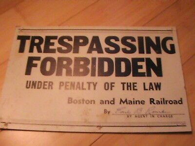 C1900 Boston And Maine Railroad Trespassing Sign Signed By Earl B.rourke