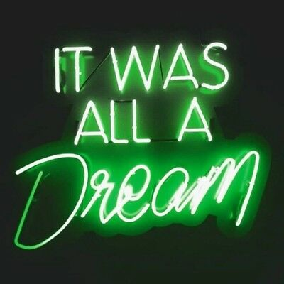 New It Was All A Dream Green Beer Pub Acrylic Neon Light Sign 14