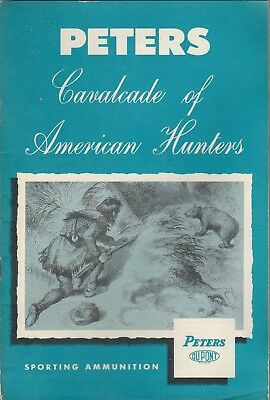 Vintage Booklet Peters Cavalcade of American Hunters Sporting Ammunition 1958