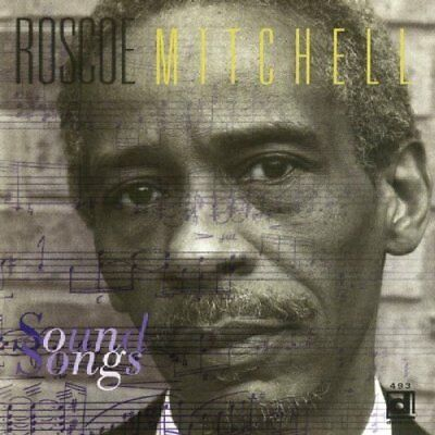 Roscoe Mitchell-Sound Songs CD NEW