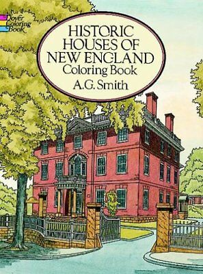 Historic Houses of New England Coloring Book by Albert G. Smith 9780486271675