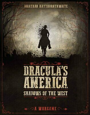 Dracula's America: Shadows of the West: A Wargame by Bloomsbury Publishing...