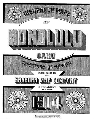 Honolulu, Hawaii Sanborn Map© sheets made in 1914 with 120 maps