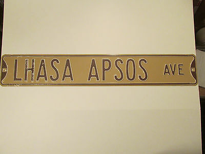 "LHASA APSOS AVE street sign 18 gauge metal 6 x 36"" dog garage friend PET new"