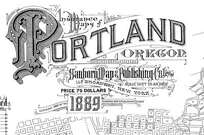 Portland, Oregon ~Sanborn Map© sheets~1889 to 1909 with 871 maps on DVD