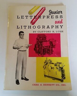 JUNIOR LETTERPRESS AND LITHOGRAPHY by CLIFFORD K. LUSH BOOK 1963 80 PAGES
