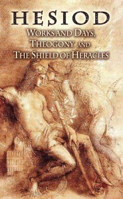 Works and Days, Theogony and the Shield of Heracles by Hesiod 9780486452180