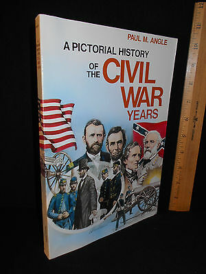 A Pictorial History of the Civil War Years by Paul M. Angle (1980, Paperback)