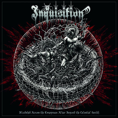 Bloodshed Across the Empyrean Altar Beyond the Celestial Zenith by Inquisition #