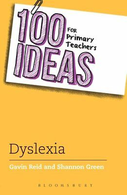 100 Ideas for Primary Teachers: Supporting Children with Dyslexia by Gavin...