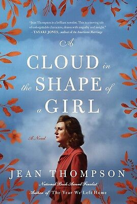 A Cloud in the Shape of a Girl, A Novel by Jean Thompson (2018, Paperback ARC)