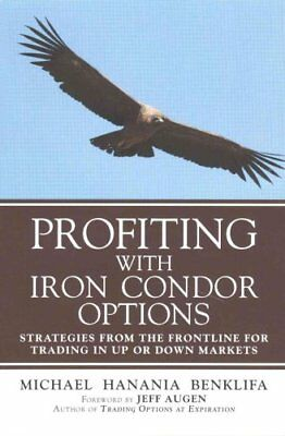 Profiting with Iron Condor Options Strategies from the Frontlin... 9780134394602