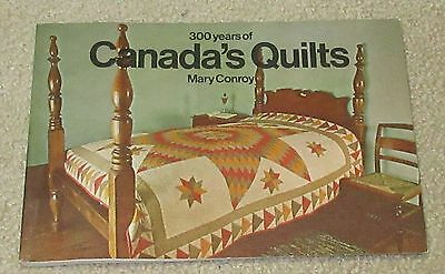 300 Years of Canada's Quilts - Mary Conroy - Antique Reference