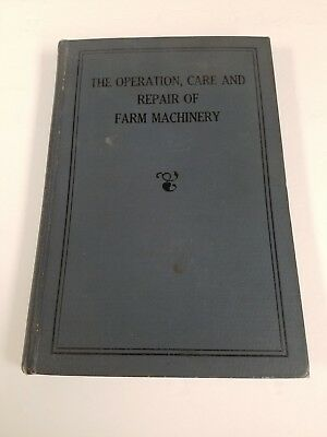 1927 First Edition THE OPERATION, CARE AND REPAIR OF FARM MACHINERY JOHN DEERE
