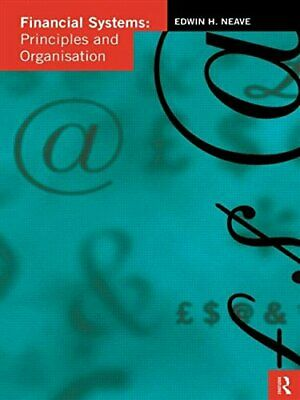 Financial Systems: Principles and Organization, Neave, Edwin H., Used; Good Book
