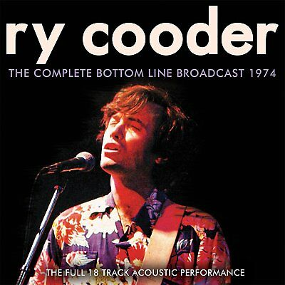 RY COODER The Complete Bottom Line Broadcast 1974 CD BRAND NEW 2017