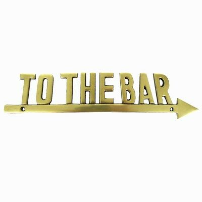 TO THE BAR Solid Brass Arrow Sign Nautical Decor Pub Tavern Man Cave Boat Plaque