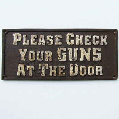 old west hotel saloon cast iron sign PLEASE CHECK YOUR GUNS AT THE DOOR plaque