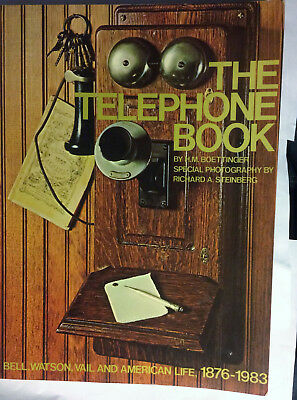 The Telephone Book Bell Watson Vail & American Life History Of 1876 - 1983