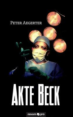 Akte Beck | Peter Aegerter | 2014 | deutsch | NEU