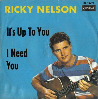 ricky nelson:  it´s up to you