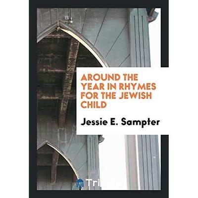 Around the Year in Rhymes for the Jewish Child Sampter, Jessie E.