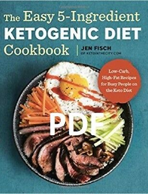 (PDF) The Easy 5-Ingredient Ketogenic Diet Cookbook EB00K / PDF/EPUB/E-B00K