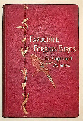 Green, W.T. FAVORITE FOREIGN BIRDS FOR CAGES AND AVIARIES. London, 1891