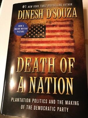 Death of a Nation by Dinesh D'Souza (2018, Hardcover)