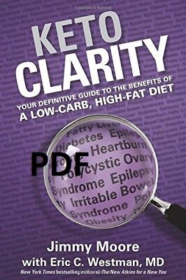 (PDF.EPUB) Keto clarity : your definitive guide to the benefits of a low EB00K