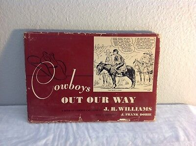 COWBOYS OUT OUR WAY J. R. Williams  Introduction: J. Frank Dobie  (1951)