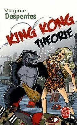 King Kong theorie by Virginie Despentes 9782253122111 (Paperback, 2007)