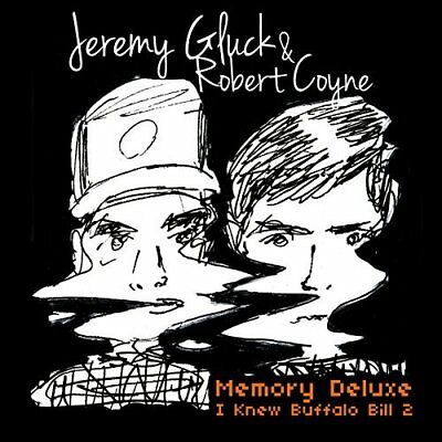 Jeremy Gluck And Rob-Memory Deluxe I Knew Buffalo Bill 2 CD NEW