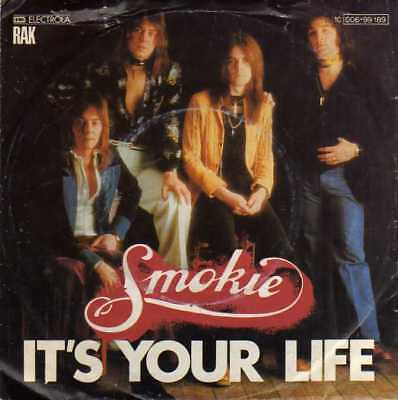 """Smokie- It's Your Life/ Now You Think You Know, 7"""" Vinyl Single"""