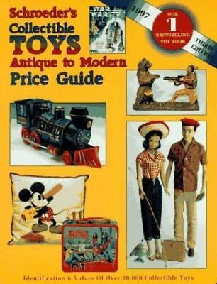 Schroeder's Collectible Toys : Antiques to Modern Price Guide by Bob Huxford (19
