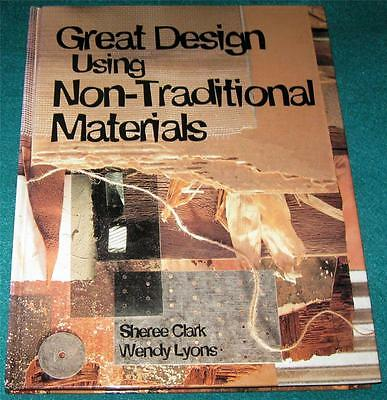 SHEREE CLARK & WENDY LYONS, Great Design Using Non-Traditional Materials, HB