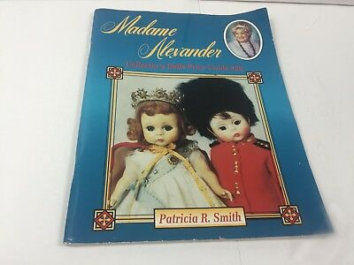Madame Alexander Collector's Dolls Price Guide #20 by Patricia R. Smith