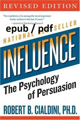 (PDF) Influence: The Psychology of Persuasion (Collins Business Essent EB00K !