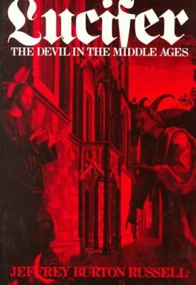Lucifer: The Devil in the Middle Ages by Jeffrey Burton Russell (Paperback,...