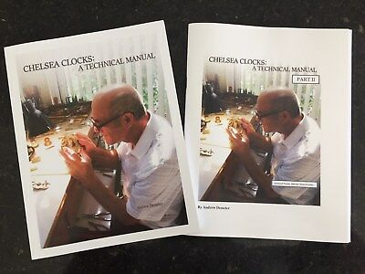 Chelsea Clocks: Technical Manuals Part I and 2 for One Price with Free Shipping