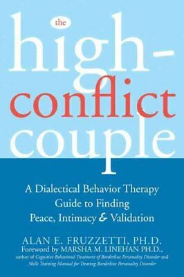 The High-Conflict Couple A Dialectical Behaviour Therapy Guide ... 9781572244504