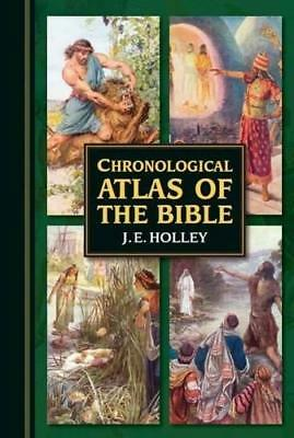 Chronological Atlas of the Bible: In Narrative and Maps by J. E. Holley...
