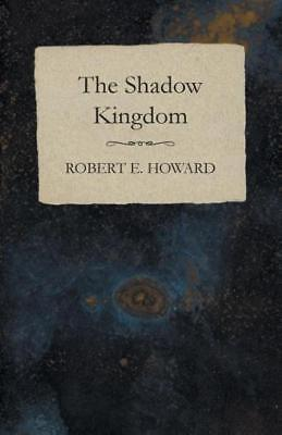 The Shadow Kingdom | Robert E. Howard | englisch | NEU