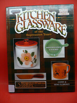 Kitchen Glassware of the Depression Years by Cathy Florence and Gene Florence...