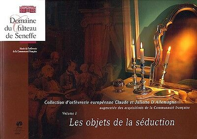 Objects of Seduction - Belgian Bk Silver Antiques Objets d'Art 17th-18th Century