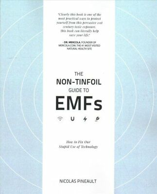 The Non-Tinfoil Guide to Emfs How to Fix Our Stupid Use of Tech... 9781976109126