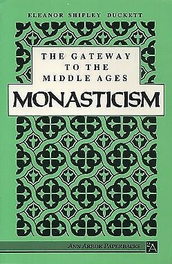 Eleanor Shipley Duckett / GATEWAY TO THE MIDDLE AGES MONASTICISM 1988