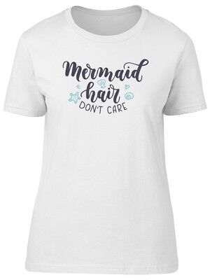 Mermaid Hair Dont Care Phrase Women's Tee -Image by Shutterstock